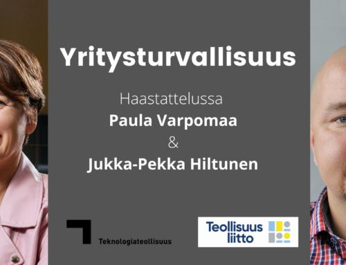 Yritysturvallisuus, haastattelussa Paula Varpomaa ja Jukka-Pekka Hiltunen