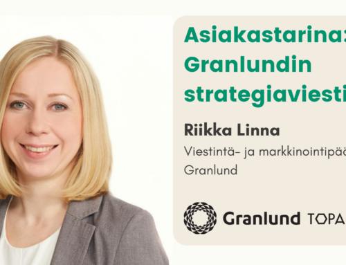Asiakastarina: Granlundin strategiaviestintä